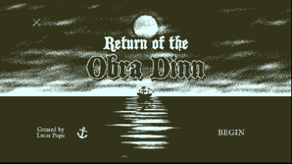 Return of the Obra Dinn is a Very Unique Game